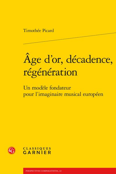 Âge d'or, décadence, régénération. Un modèle fondateur pour l'imaginaire musical européen - [Épigraphe]