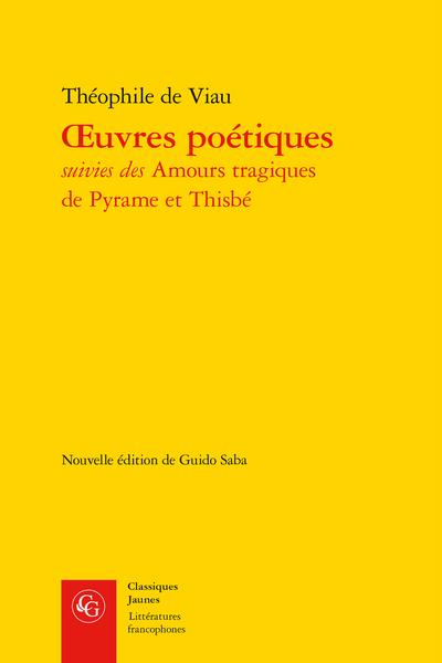 Œuvres poétiques suivies des Amours tragiques de Pyrame et Thisbé - Table des incipit dans les poésies