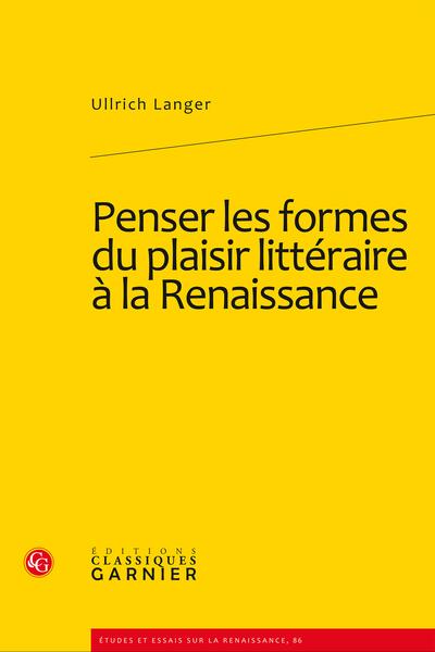Penser les formes du plaisir littéraire à la Renaissance - Conclusion