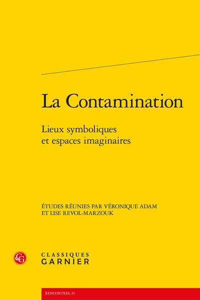 La Contamination. Lieux symboliques et espaces imaginaires - Table des illustrations