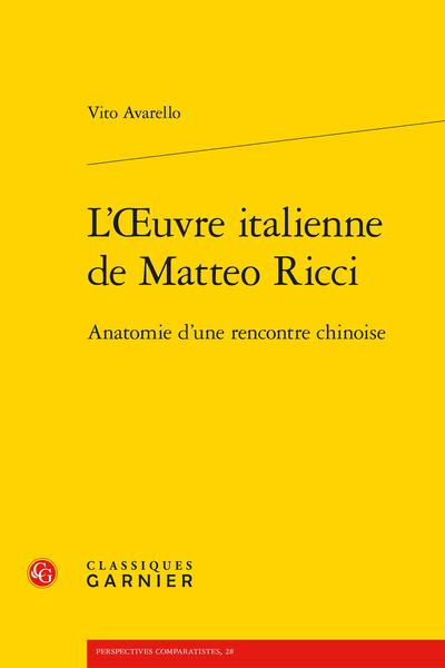 L'Œuvre italienne de Matteo Ricci. Anatomie d'une rencontre chinoise