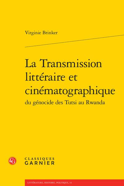 La Transmission littéraire et cinématographique du génocide des Tutsi au Rwanda