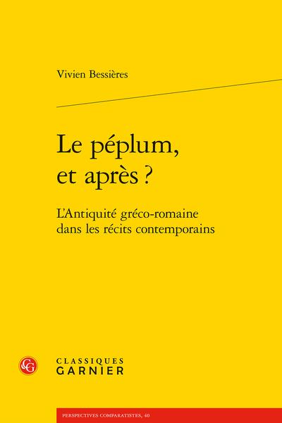 Le péplum, et après ?. L'Antiquité gréco-romaine dans les récits contemporains