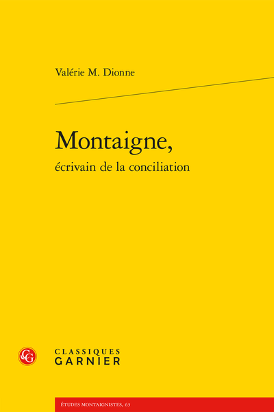 Montaigne, écrivain de la conciliation - Introduction