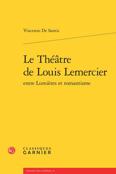 Le Théâtre de Louis Lemercier entre Lumières et romantisme