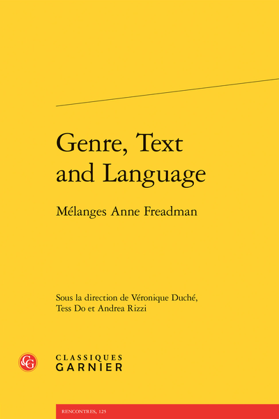 Genre, Text and Language. Mélanges Anne Freadman