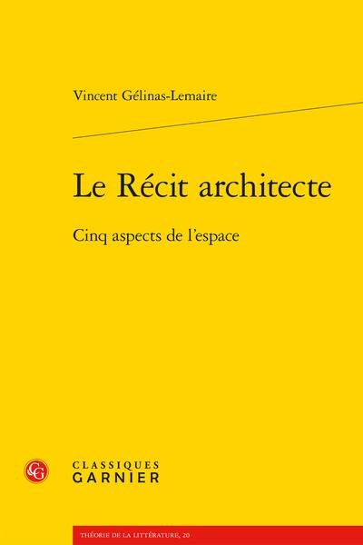 Le Récit architecte. Cinq aspects de l'espace