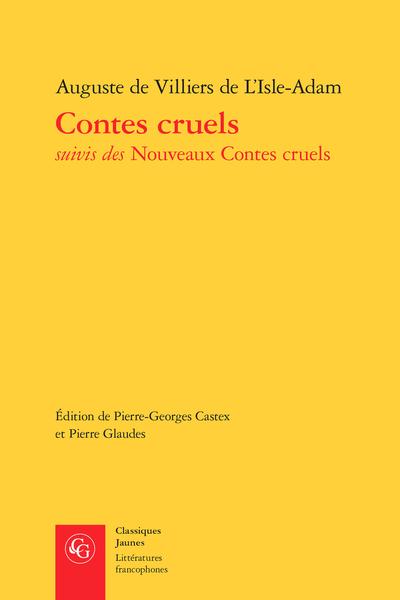 Contes cruels suivis des Nouveaux Contes cruels