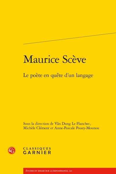 Maurice Scève. Le poète en quête d'un langage