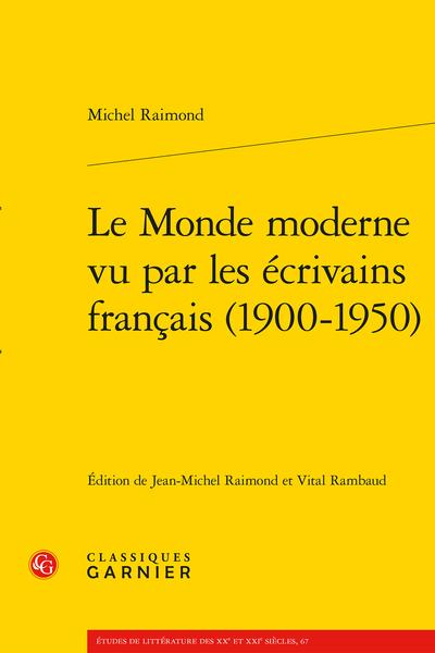 Le Monde moderne vu par les écrivains français (1900-1950)