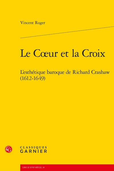 Le Cœur et la Croix. L'esthétique baroque de Richard Crashaw (1612-1649)