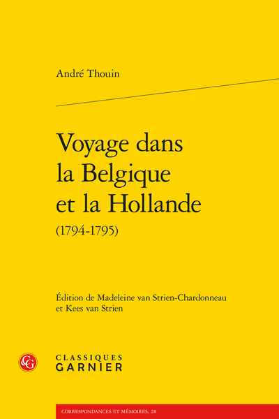 Voyage dans la Belgique et la Hollande (1794-1795) - Notice nécrologique sur M.André Thouin