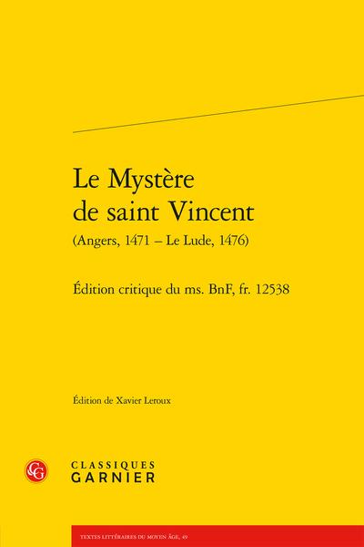 Le Mystère de saint Vincent (Angers, 1471 – Le Lude, 1476). Édition critique du ms. BnF, fr. 12538 - Table des matières