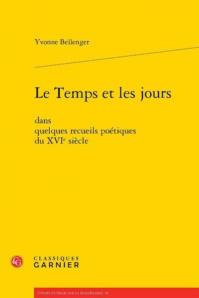 Le Temps et les jours. dans quelques recueils poétiques du XVIe siècle
