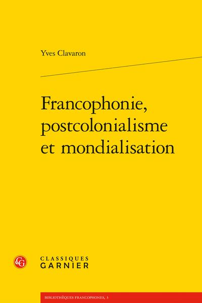 Francophonie, postcolonialisme et mondialisation