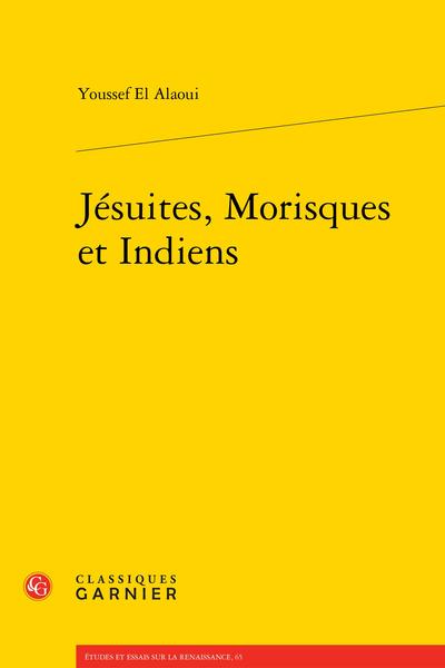 Jésuites, Morisques et Indiens