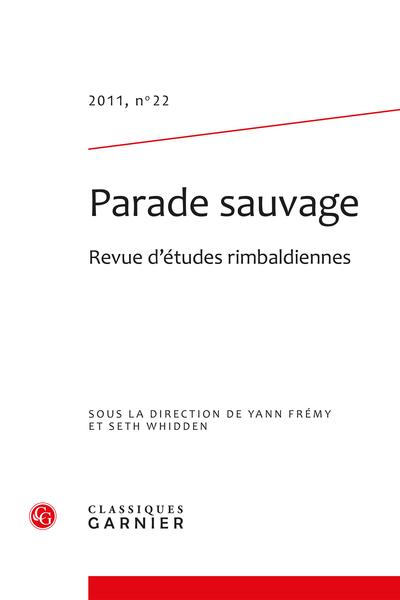 Parade sauvage. 2011, n° 22. Revue d'études rimbaldiennes - Sommaire