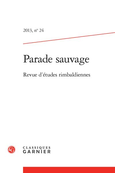Parade sauvage. 2013, n° 24. Revue d'études rimbaldiennes - Sommaire