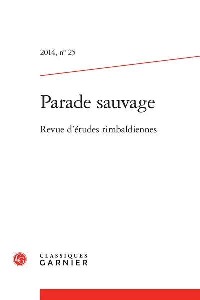 Parade sauvage. 2014, n° 25. Revue d'études rimbaldiennes - Sommaire