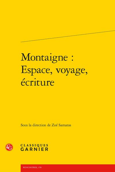 Montaigne : Espace, voyage, écriture